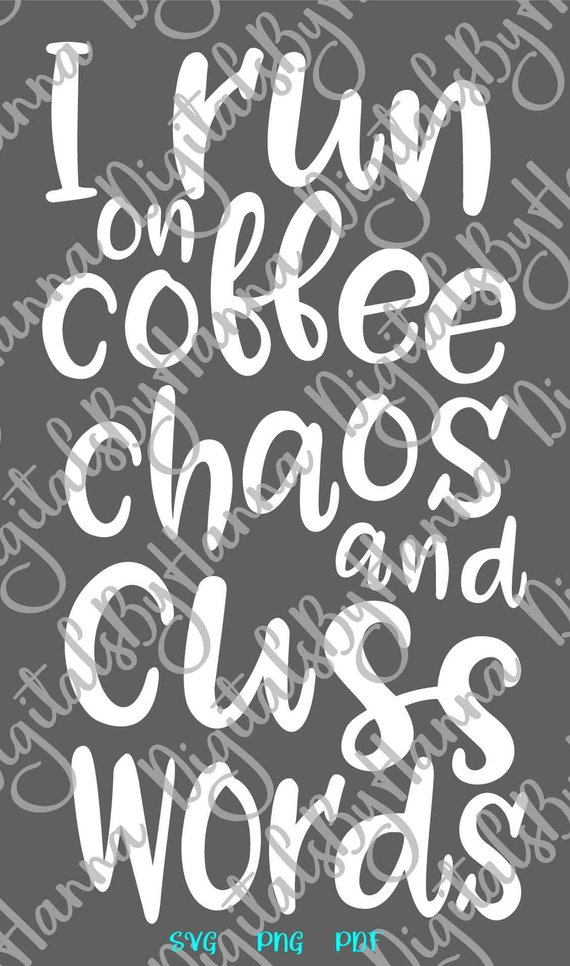 coffee chaos svg funny quote sign cup