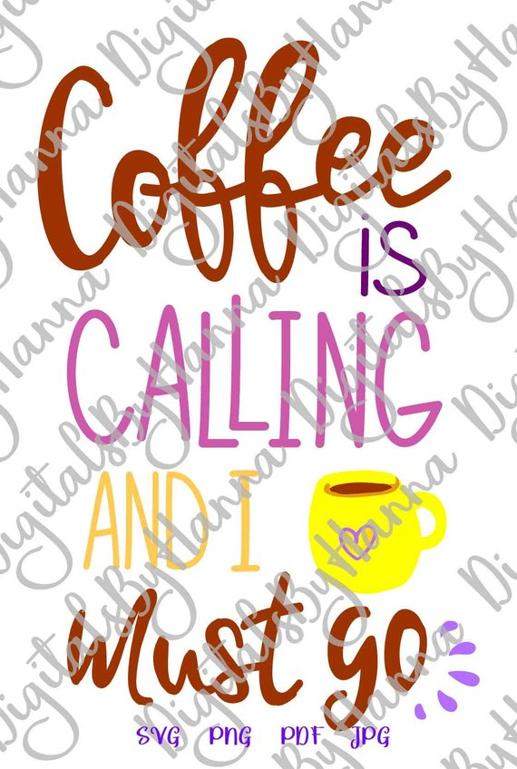 coffee is calling and i must go