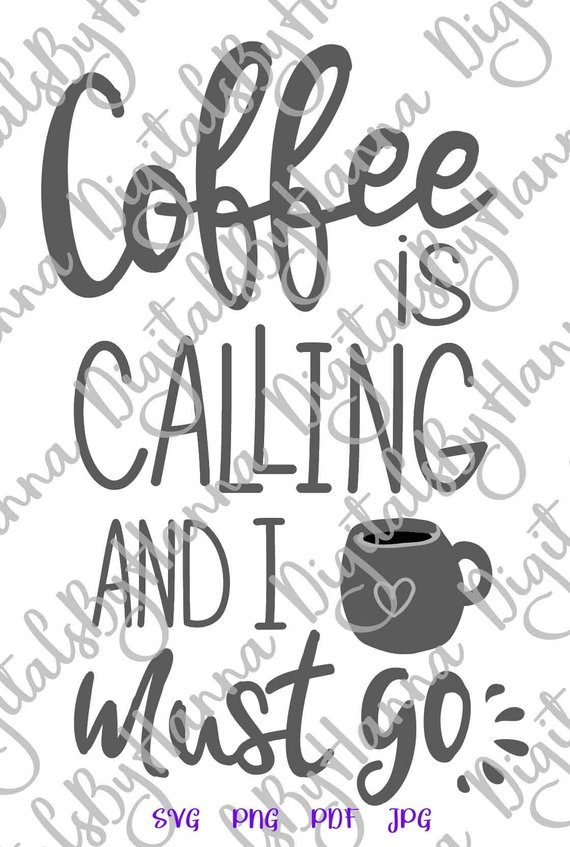 coffee svg files for cricut saying is calling and i must go crack svg funny quote