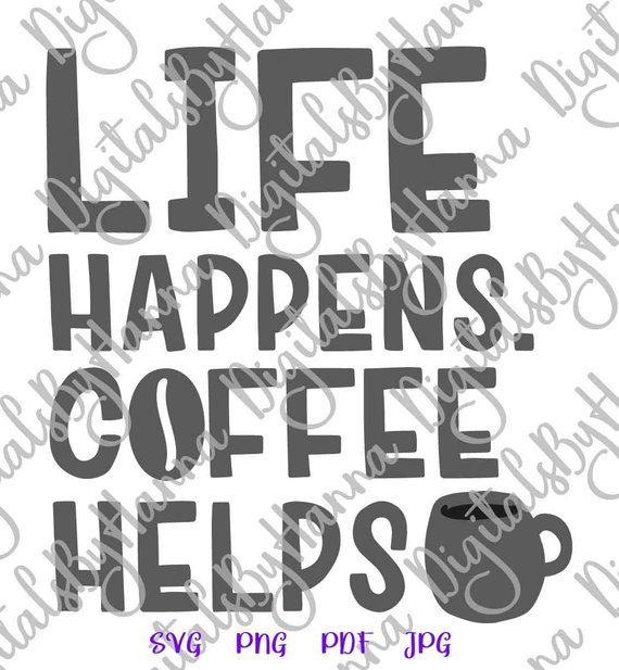 coffee svg life happens coffee helps vector clipart mug tumbler print