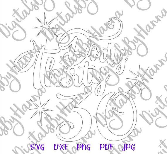 dirty thirty 30 th birthday gift him her print silhouette dxf collage