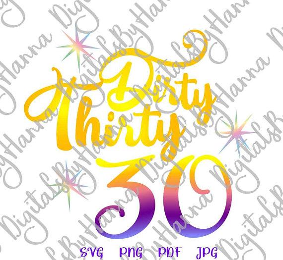 dirty thirty 30 th birthday sign t shirt print iron on transfers