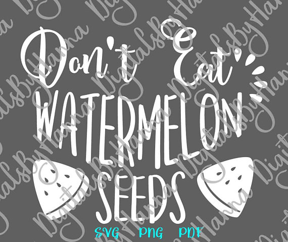 don't eat watermelon seeds pregnancy scrapbook ideas files for laser