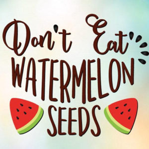 don t eat watermelon seeds vector clipart svg file for cricut