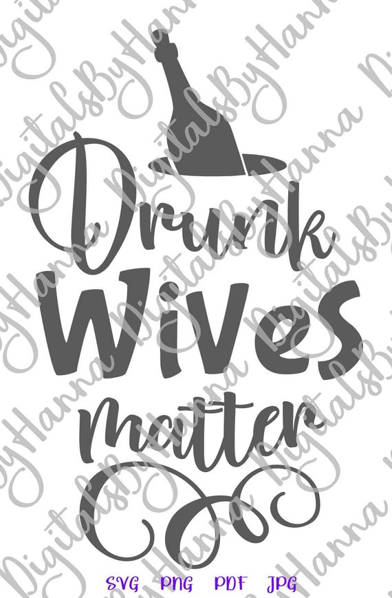 drunk wives matter quote drinking tshirt sign alcohol lettering word print tee