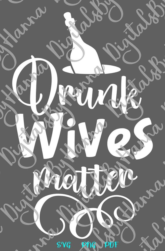 drunk wives matter wine svg quote drinking alcohol word print tee