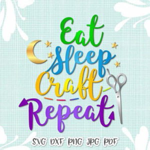 eat sleep craft repeat room decor vector clipart svg file for cricut