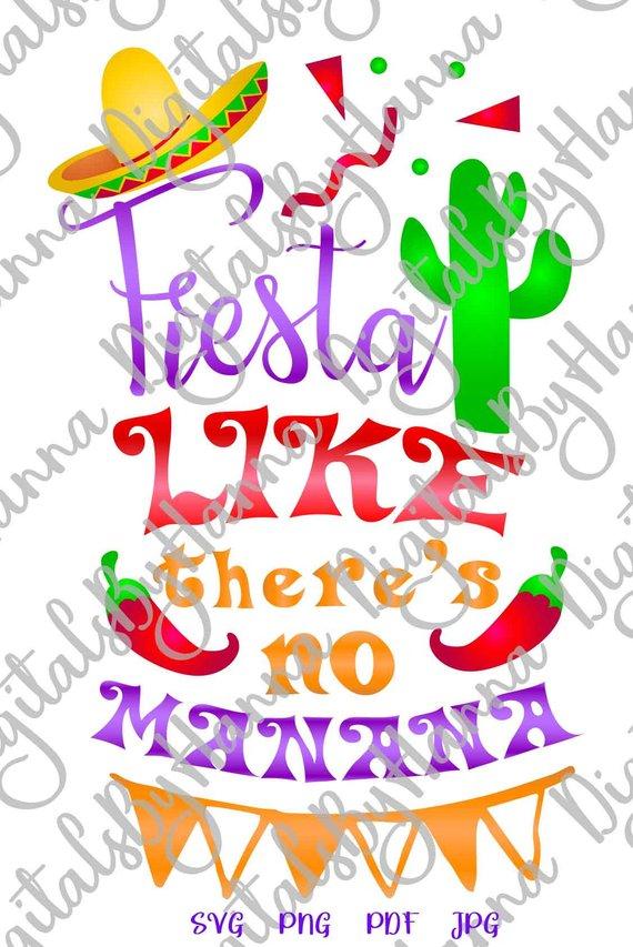 fiesta like there's no manana svg files for cricut quote mexican sombrero print cut