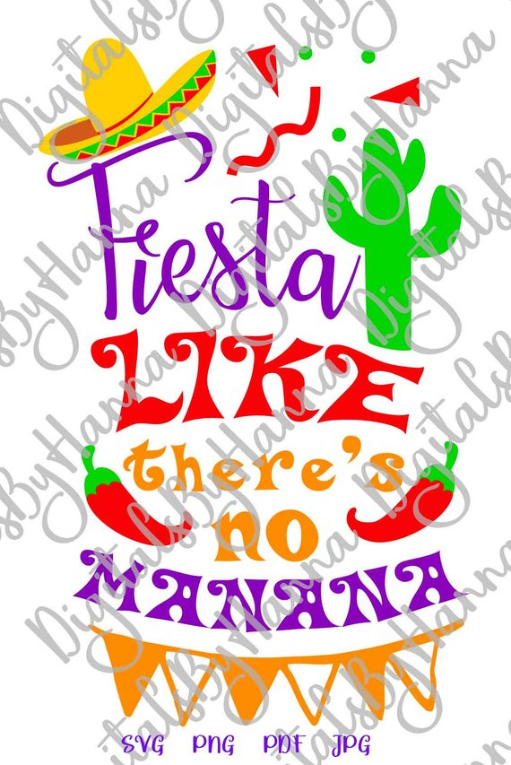 fiesta like there's no manana svg funny quote word mexican sombrero print cut