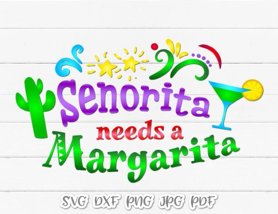 Senorita Needs a Margarita Fiesta SVG Files for Cricut Saying Bahelorette Word Sign