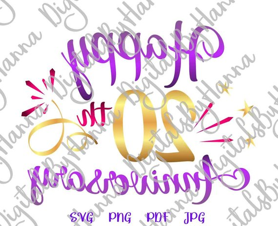 happy 20th anniversary svg files for cricut arts mirror reversed