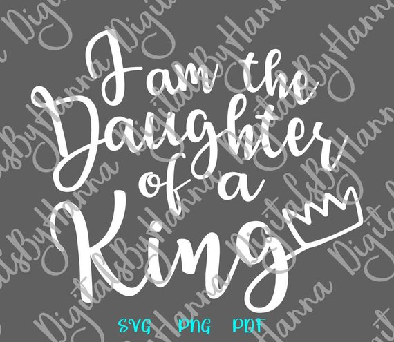 i am the daughter of a king svg bible verse inspirational sign lettering