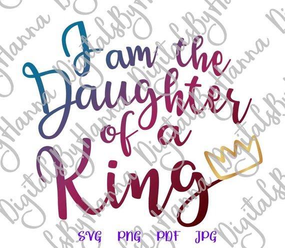 Girl Quote Saying I Am The Daughter Of A King Bible Verse