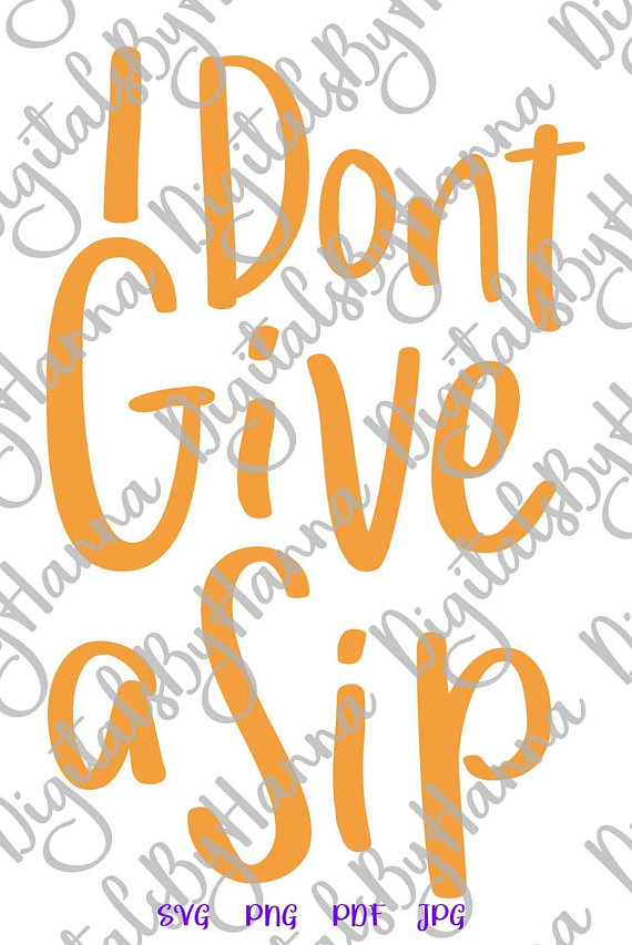 i dont give a sip saying quote drinking lettering word print silhouette