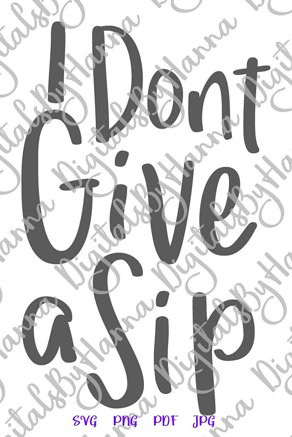 i dont give a sip svg wine drinking glass alcohol lover print silhouette