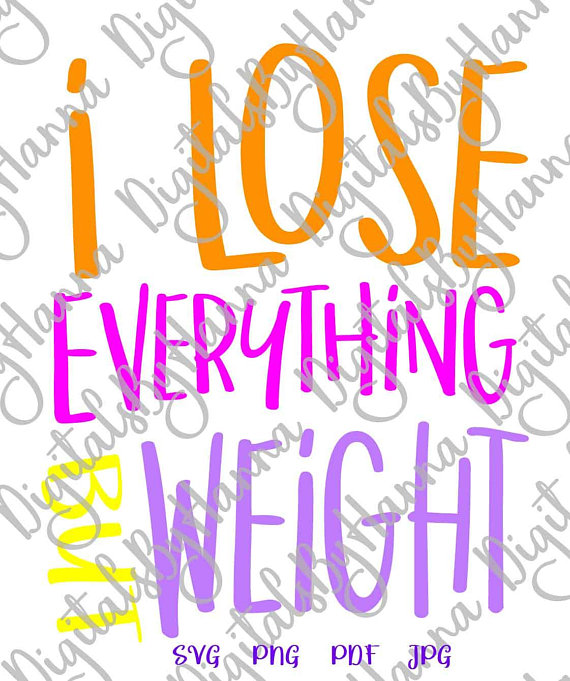 i lose everything but weight saying loss svg funny quote crossfit gym