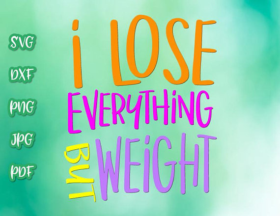 I Lose Everything But Weight Workout SVG Saying Loss Crossfit Gym Sign Word