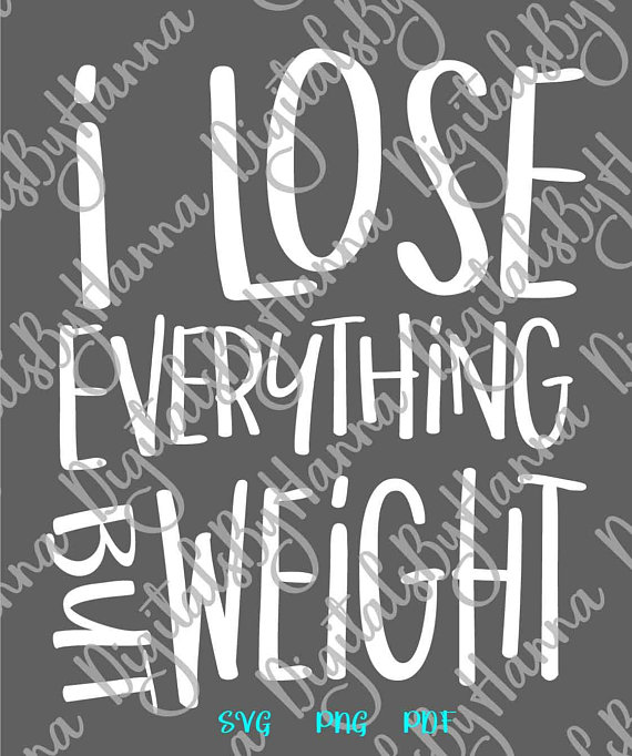i lose everything but weight workout svg funny quote crossfit gym
