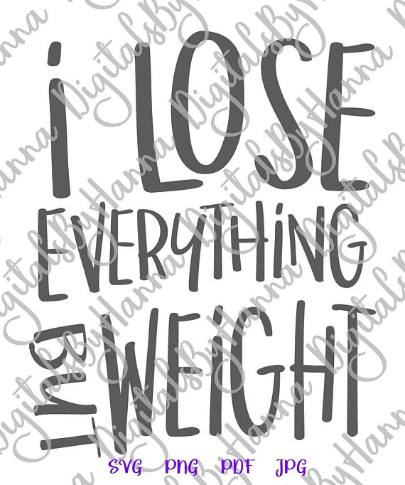 i lose everything but weight workout svg saying loss svg quote