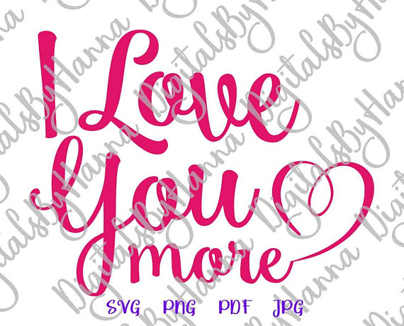 i love you more engagement svg files for cricut honeymoon lettering word