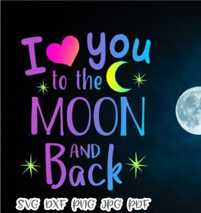 Honeymoon SVG File for Cricut Saying I Love You to the Moon and Back Engagement