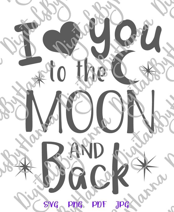 i love you to the moon and back honeymoon svg saying engagement quote lettering print