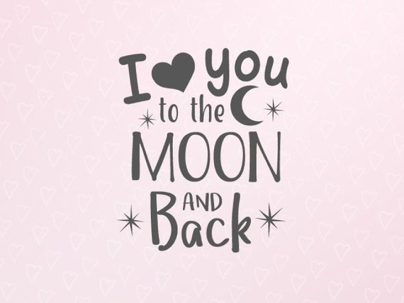 I Love You to the Moon and Back SVG Engagement Honeymoon Newlywed Silhouette Cut
