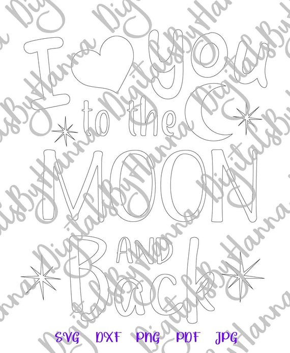 i love you to the moon and back svg honeymoon lettering print silhouette cut