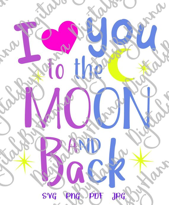 i love you to the moon and back svg honeymoon saying engagement quote print cut