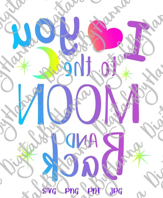 i love you to the moon and back svg honeymoon visual arts mirror reversed
