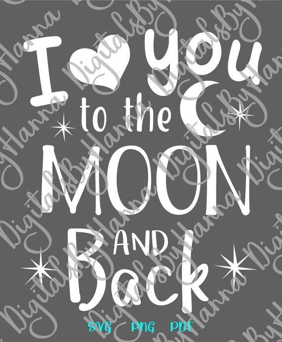 i love you to the moon and back svg quote sign newlywed tee lettering print