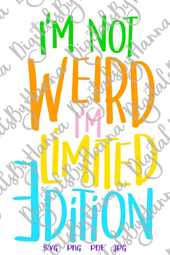 i'm not weird i'm limited edition cuttable shirt decal heat cutting