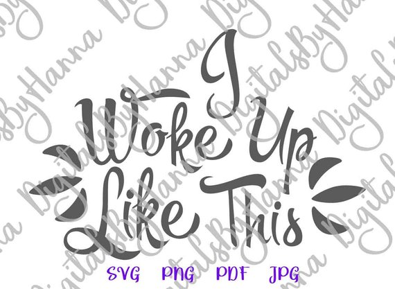 i woke up like this svg quote sign t-shirt word print