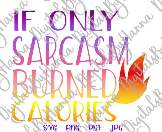if only sarcasm burned calories Run Weight Loss collage sheets
