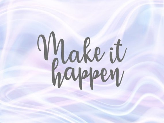 Inspirational SVG Files for Cricut Make it Happen Motivational Quote Encouraging
