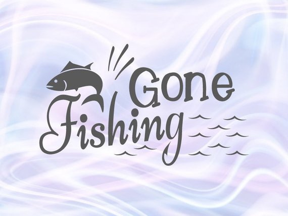Gone Fishing SVG Camping Clipart Fish Sign Lake Fisherman Print Happy Camper Life