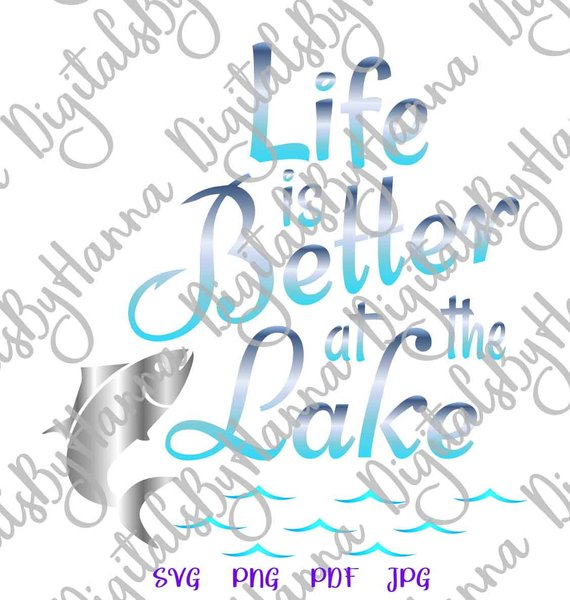 life is better at the lake fisherman silhouette dxf digital clipart gift