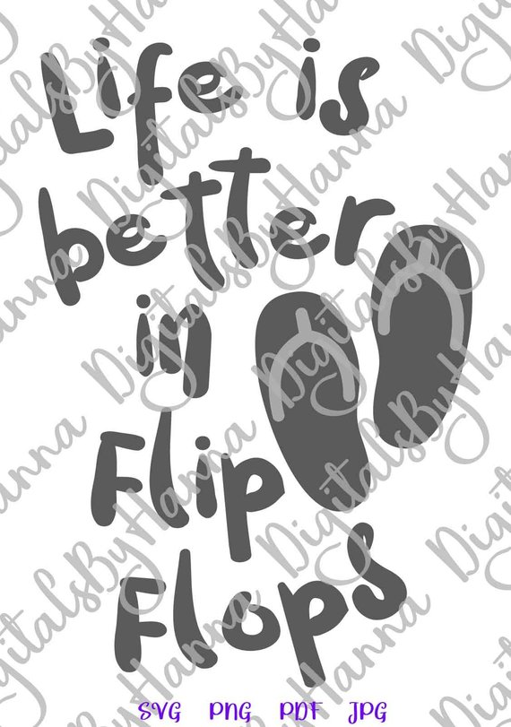life is better in flip flops beach svg files for cricut quote summer clipart