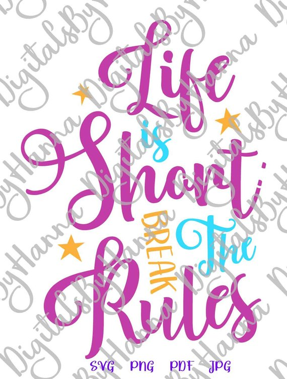 life is short break the rules svg motivational quote saying word