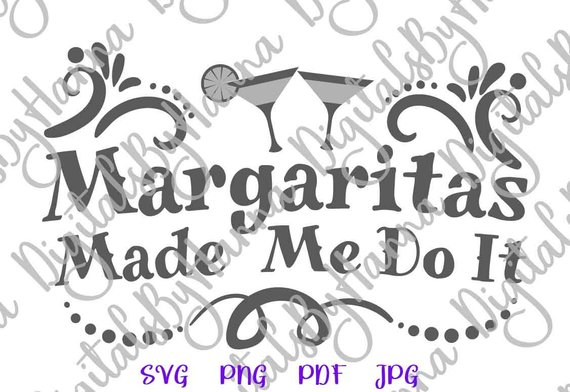 margaritas made me do it fiesta svg files for cricut saying quote tshirt tee