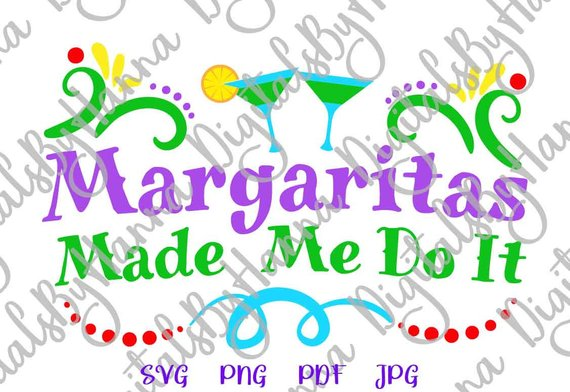 margaritas made me do it svg fiesta quote tee glass word print sign