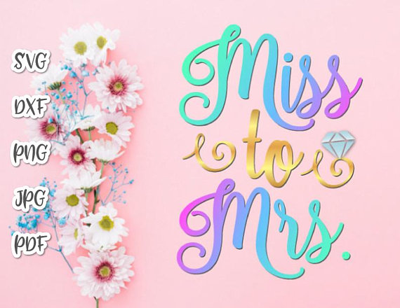 Miss to Mrs SVG Bride to Be Sign Bachelorette SVG Wedding Bridal Glass Shower