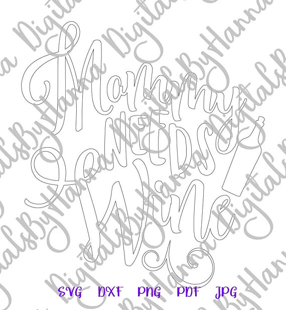 mommy needs wine svg alcohol glass word print silhouette cut