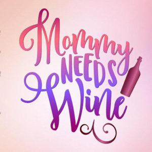 Mommy Needs Wine SVG Files for Cricut Alcohol Momlife Glass Word Print Cut