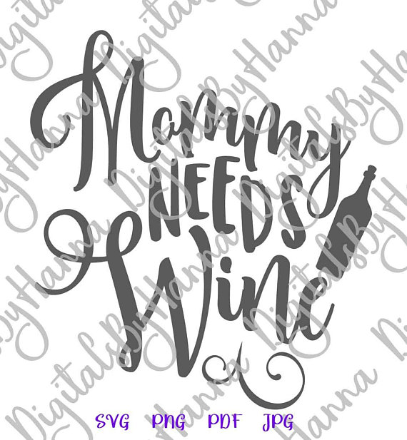 mommy needs wine svg quote sign alcohol mom life word print silhouette