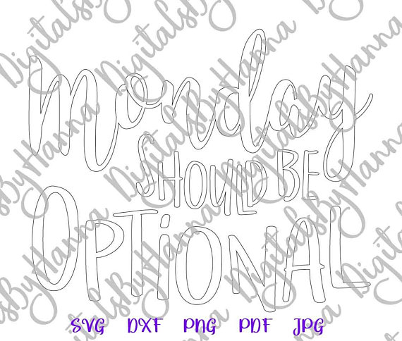 monday should be optional silhouette dxf digital clipart gift