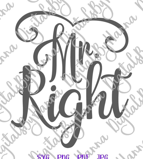 mr right svg file for cricut honeymoon couple matching sign newlywed hubby