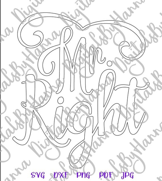 mr right svg file for cricut honeymoon husband hubby silhouette cut
