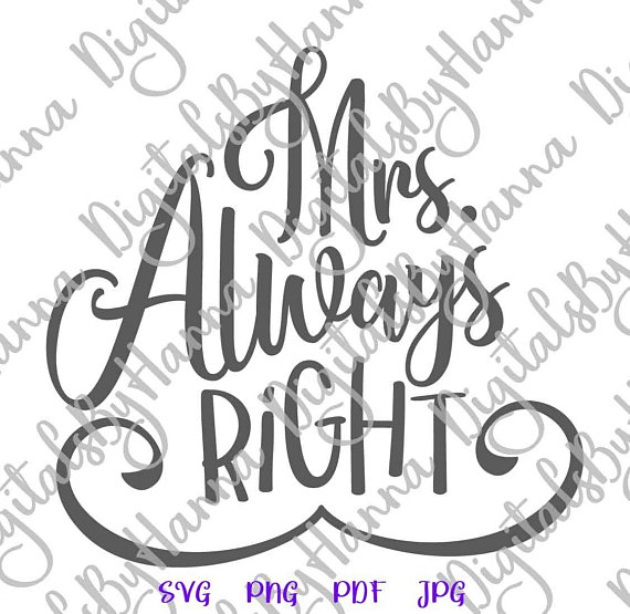 mrs always right svg honeymoon new wife vector clipart