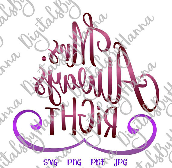 mrs always right svg just married new wife visual arts mirror reversed